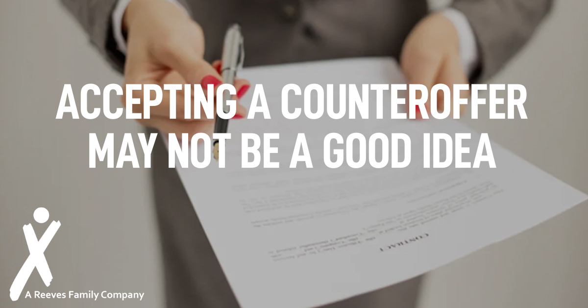 Accepting a Counteroffer May Not be a Good Idea