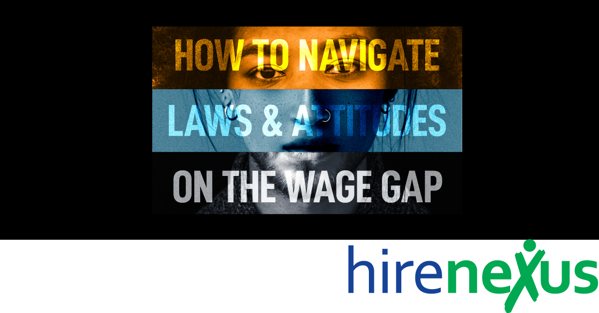 More Info: Navigating Laws & Attitudes on the Wage Gap